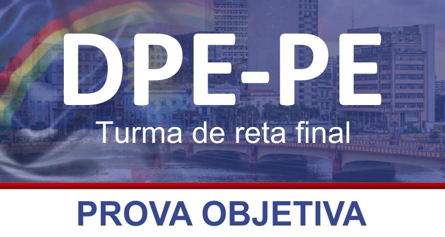 TURMA ESPECÍFICA DE PREPARAÇÃO PARA A 1ª FASE DO CONCURSO DE INGRESSO NA DEFENSORIA PÚBLICA DO ESTADO DE PERNAMBUCO