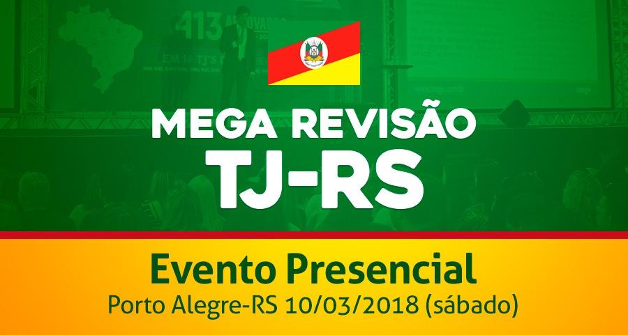 Mega Revisão específica para o concurso do Tribunal de Justiça do Rio Grande do Sul. Aulas online e um encontro presencial em 10 de março, véspera da prova.