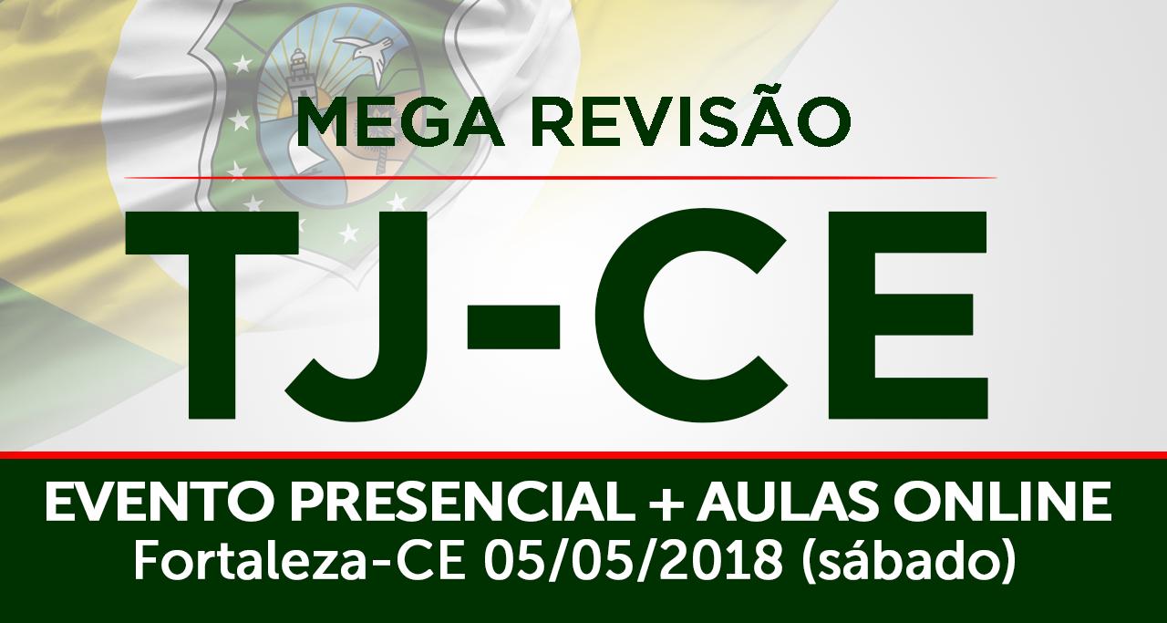 Mega Revisão Presencial de Véspera para o Tribunal de Justiça do Ceará (TJ-CE). Evento acontece em 05/05 (sábado). Participe e aproxime-se do sonho da Magistratura.