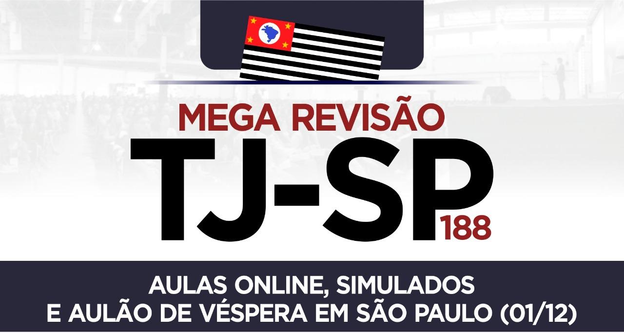 Turma específica para o concurso 188 do Tribunal de Justiça de São Paulo (TJ-SP 188). Inclui videoaulas, simulados e a Mega Revisão de Véspera, realizada na capital paulista.