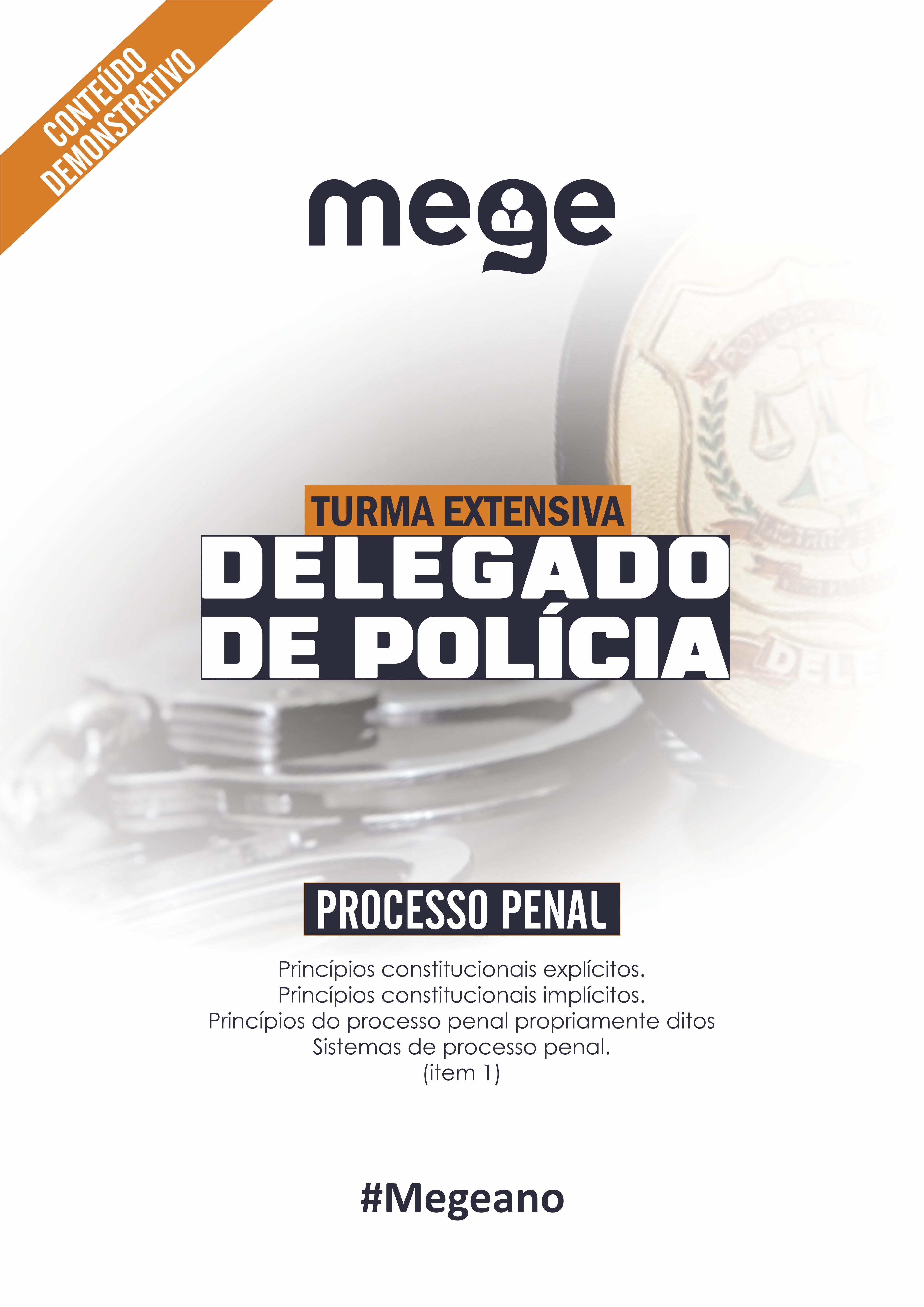 O presente material demonstrativo apresenta um dos pontos do Edital Mege para Delegado de Polícia Civil (2ª Turma Extensiva). Esperamos que goste da leitura selecionada em processo penal. Clique na imagem para fazer o download.