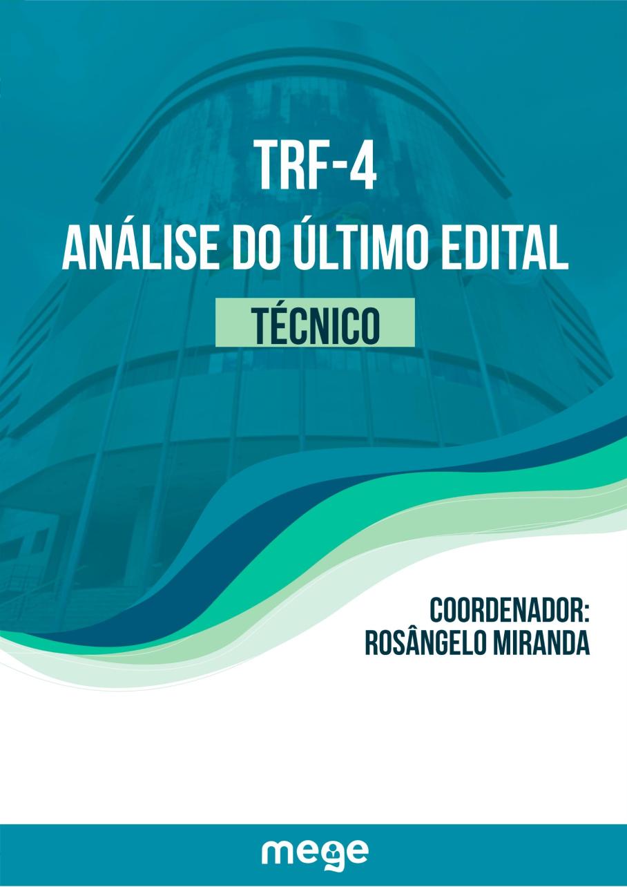 O presente material foi desenvolvido pelo professor Rosângelo Miranda, da equipe Mege. Trata-se da análise pormenorizada do edital de 2014 para Técnico Judiciário do TRF-4, tendo em vista a proximidade de novo concurso.