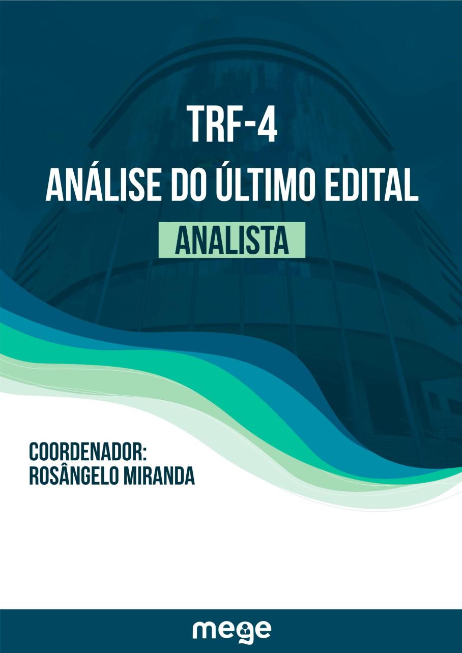 O presente material foi desenvolvido pelo professor Rosângelo Miranda, da equipe Mege. Trata-se da análise pormenorizada do edital de 2014 para Analista Judiciário do TRF-4, tendo em vista a proximidade de novo concurso.