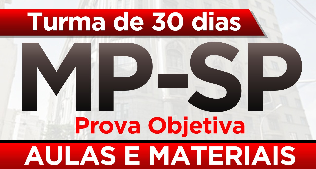Turma de 30 dias para a 1ª fase do MP-SP